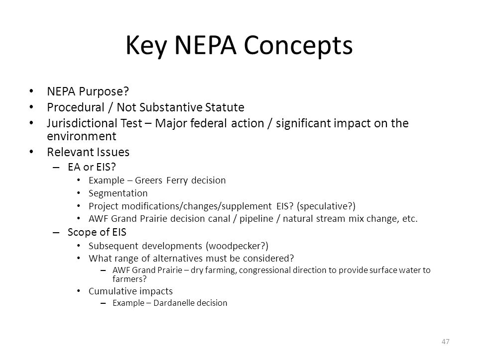 Key NEPA Concepts NEPA Purpose.