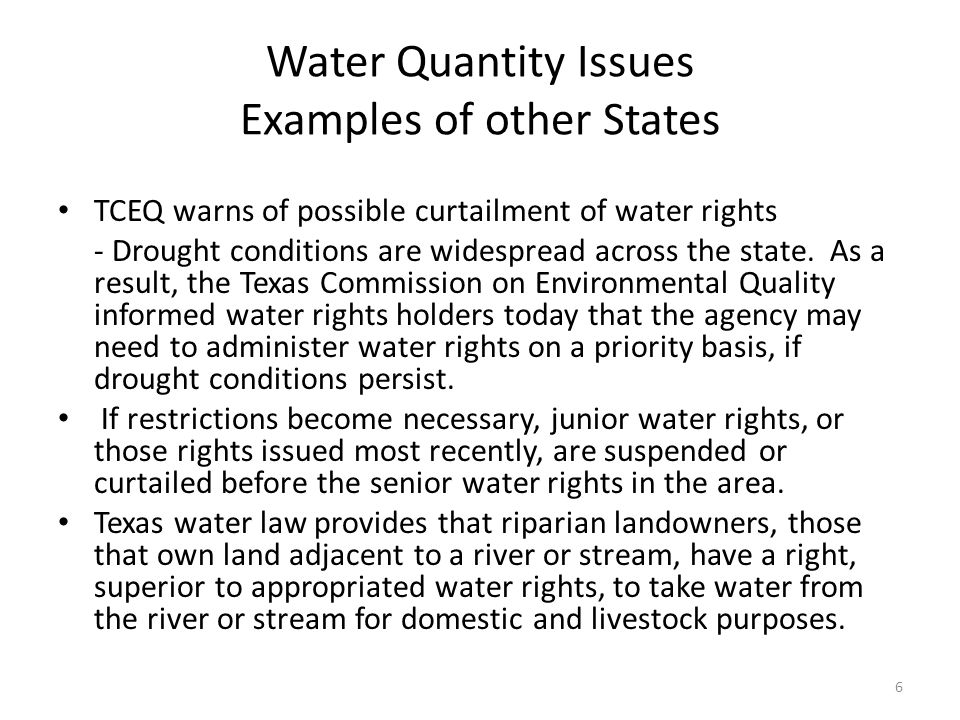 Water Quantity Issues Examples of other States TCEQ warns of possible curtailment of water rights - Drought conditions are widespread across the state.