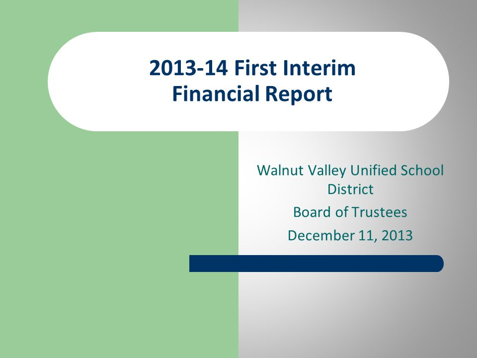 Walnut Valley Unified School District Board of Trustees December 11, First Interim Financial Report