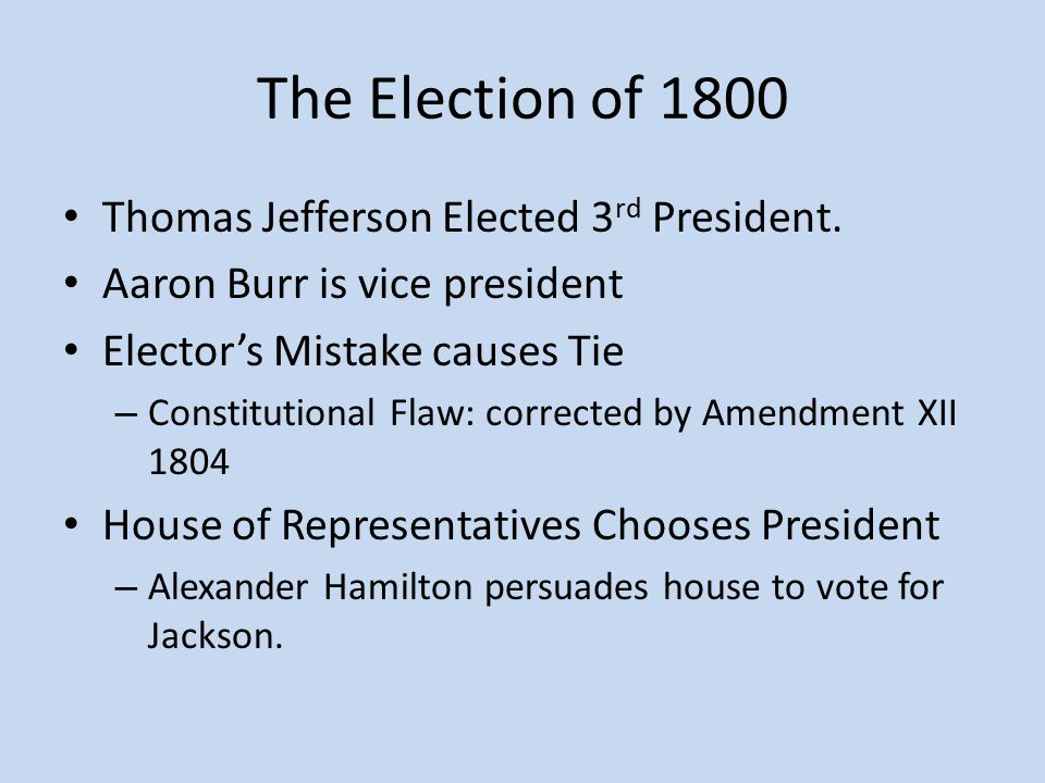 The Election of 1800 Thomas Jefferson Elected 3 rd President.