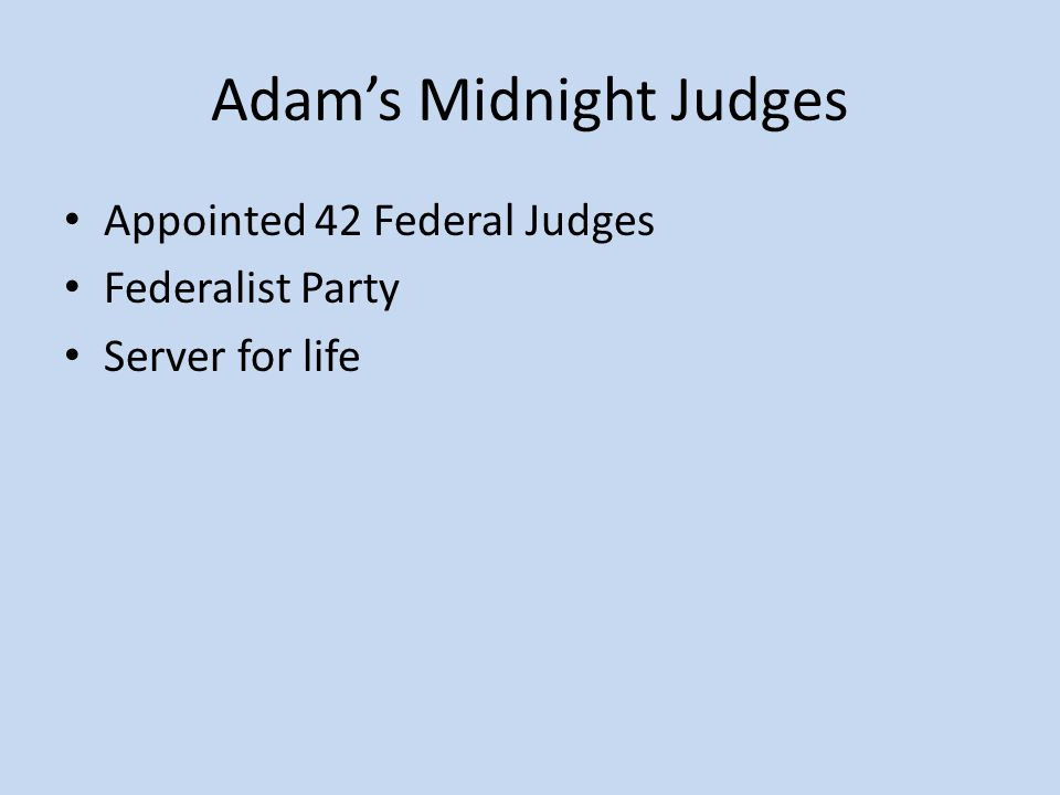 Adam's Midnight Judges Appointed 42 Federal Judges Federalist Party Server for life