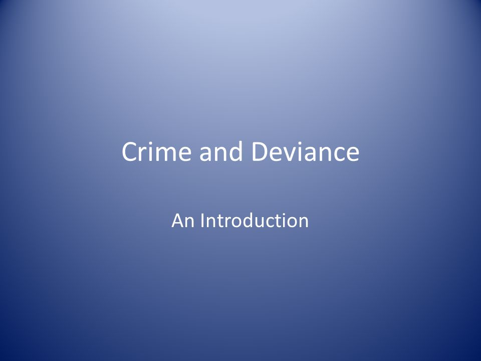 Crime and Deviance An Introduction