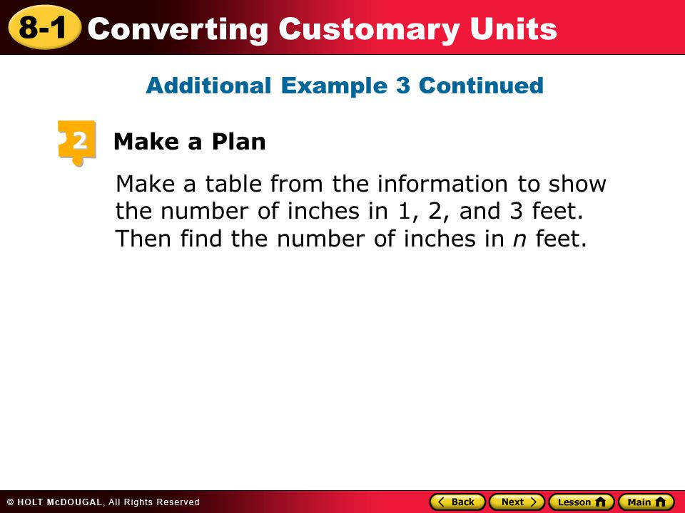 8-1 Converting Customary Units Make a table from the information to show the number of inches in 1, 2, and 3 feet.