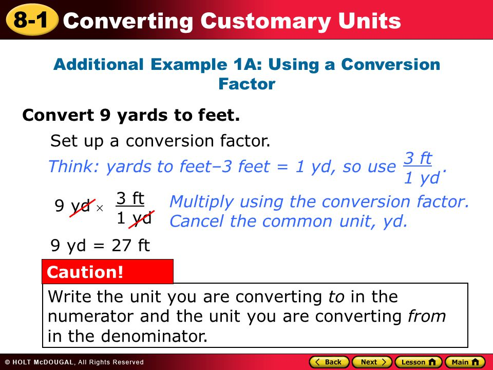8-1 Converting Customary Units Additional Example 1A: Using a Conversion Factor Convert 9 yards to feet.