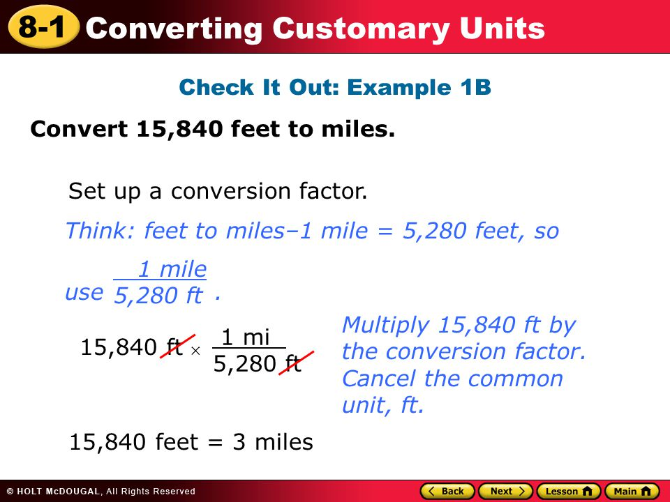 8-1 Converting Customary Units Check It Out: Example 1B Convert 15,840 feet to miles.