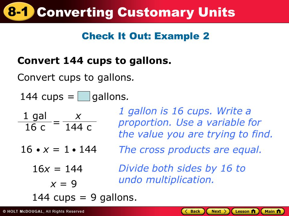 8-1 Converting Customary Units Convert 144 cups to gallons.