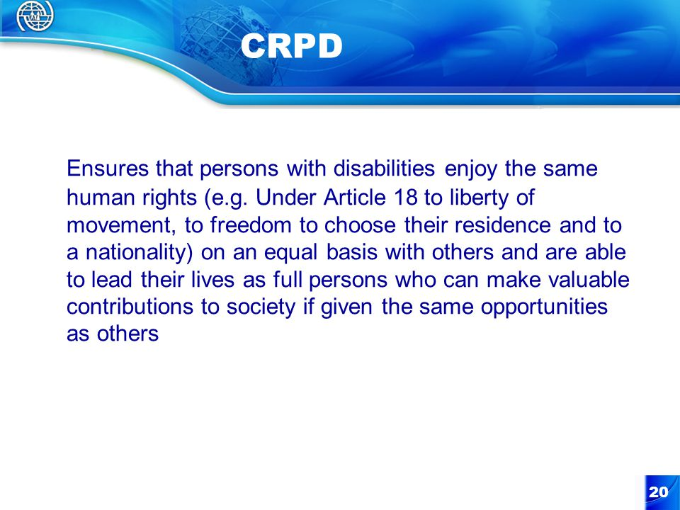 20 CRPD Ensures that persons with disabilities enjoy the same human rights (e.g.