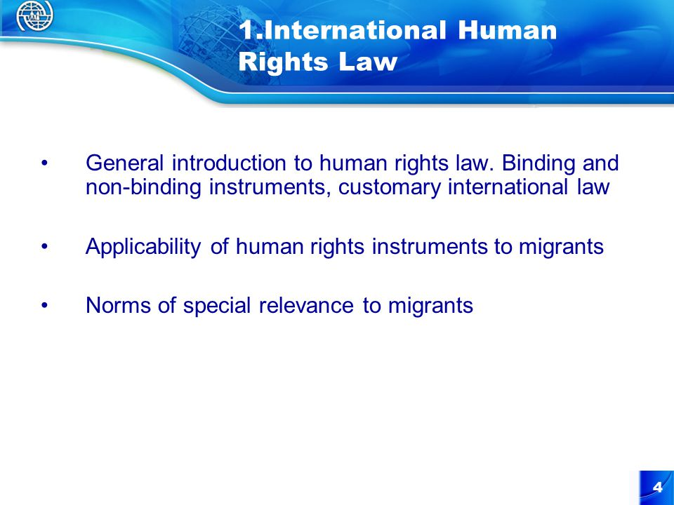 4 1.International Human Rights Law General introduction to human rights law.