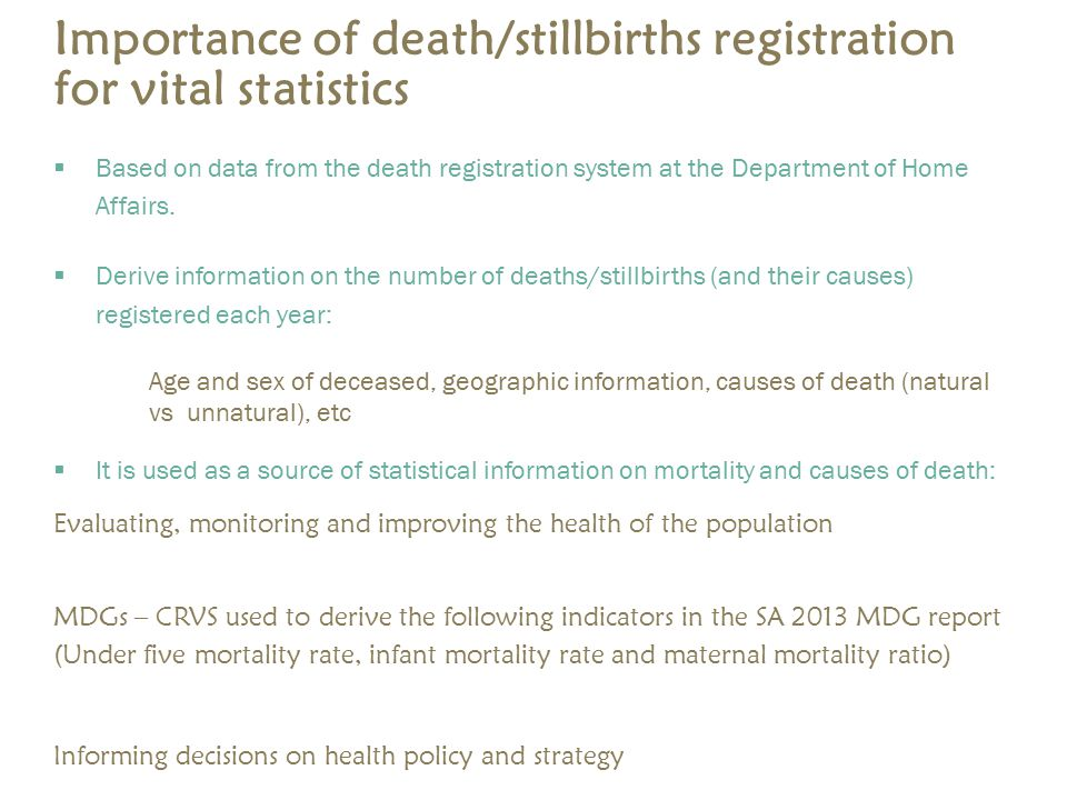 Importance of death/stillbirths registration for vital statistics  Based on data from the death registration system at the Department of Home Affairs.