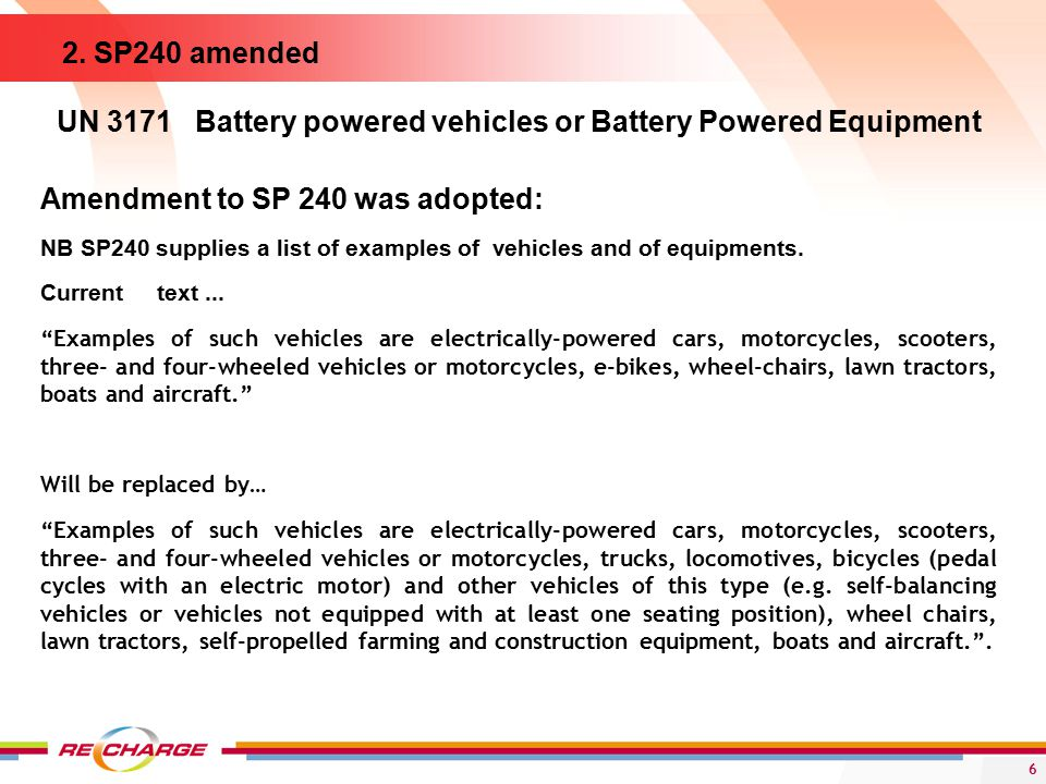 6 Amendment to SP 240 was adopted: NB SP240 supplies a list of examples of vehicles and of equipments.