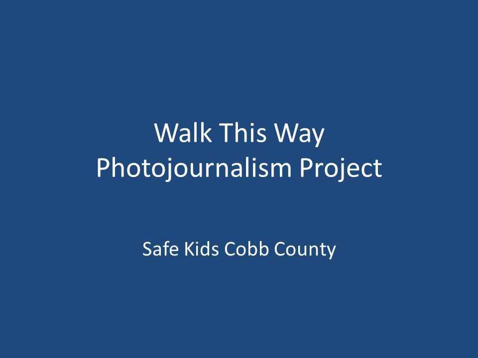 Walk This Way Photojournalism Project Safe Kids Cobb County