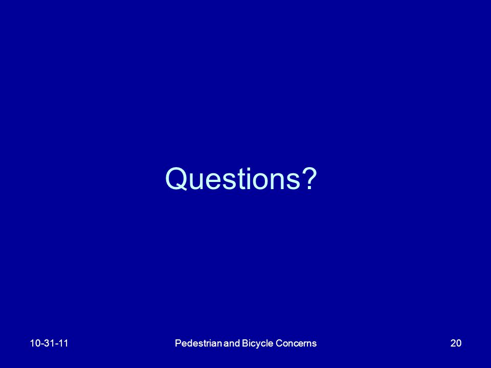 Pedestrian and Bicycle Concerns20 Questions