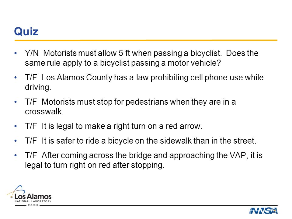 Quiz Y/N Motorists must allow 5 ft when passing a bicyclist.