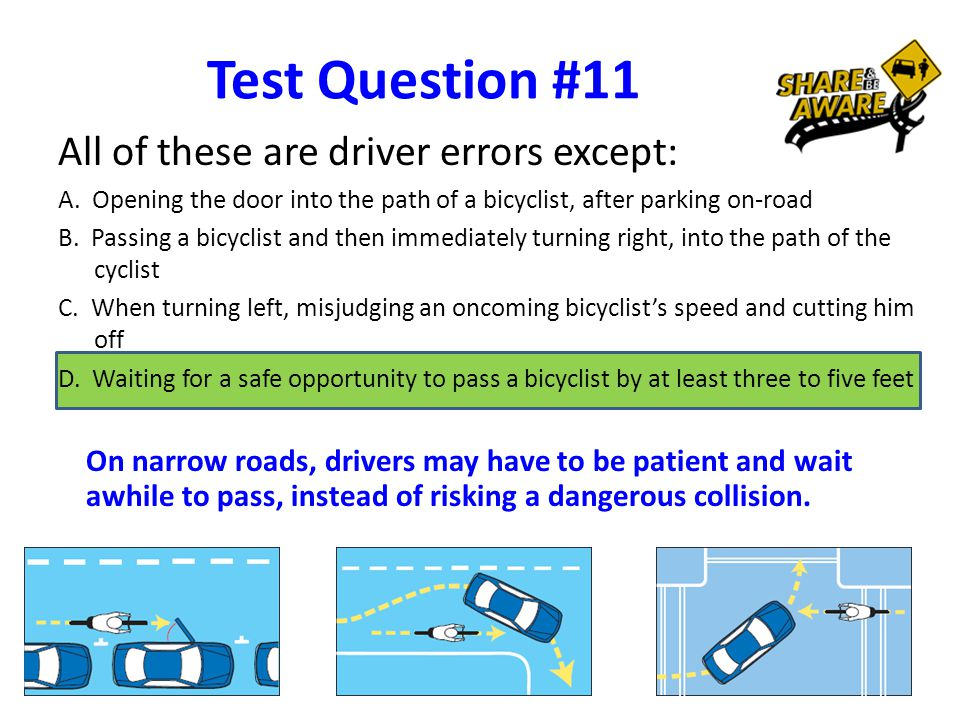 Test Question #11 All of these are driver errors except: A.
