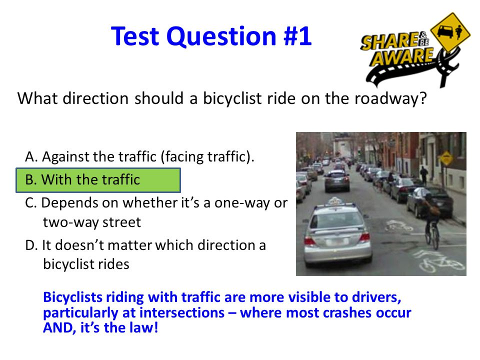 Test Question #1 What direction should a bicyclist ride on the roadway.