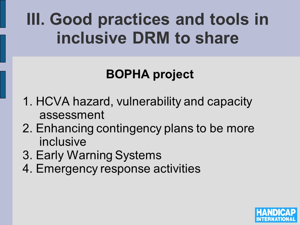 III. Good practices and tools in inclusive DRM to share BOPHA project 1.