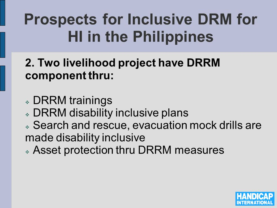 Prospects for Inclusive DRM for HI in the Philippines 2.