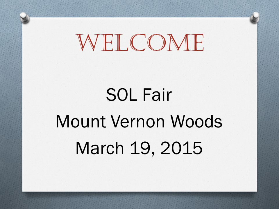 Welcome SOL Fair Mount Vernon Woods March 19, 2015