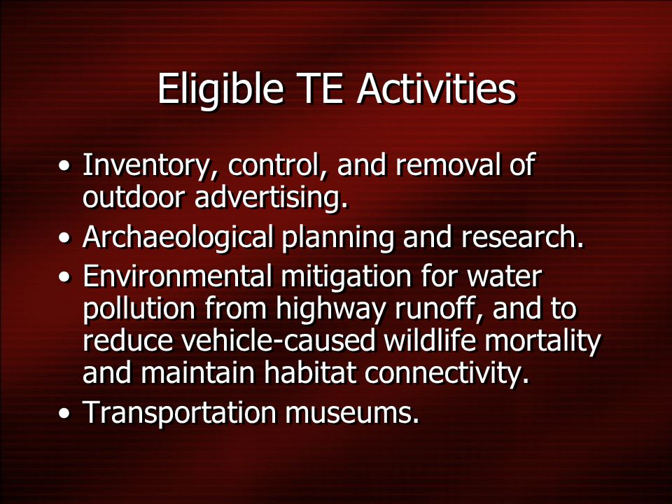 Eligible TE Activities Inventory, control, and removal of outdoor advertising.