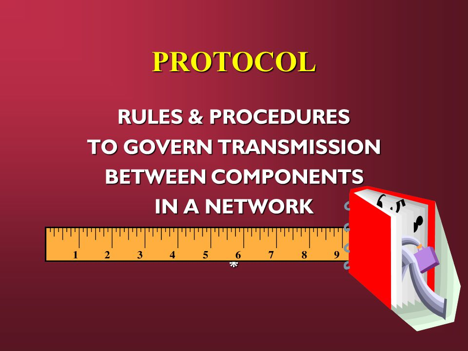 PROTOCOL RULES & PROCEDURES TO GOVERN TRANSMISSION BETWEEN COMPONENTS IN A NETWORK *