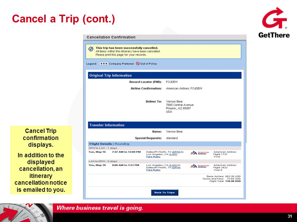 31 Cancel a Trip (cont.) Cancel Trip confirmation displays.