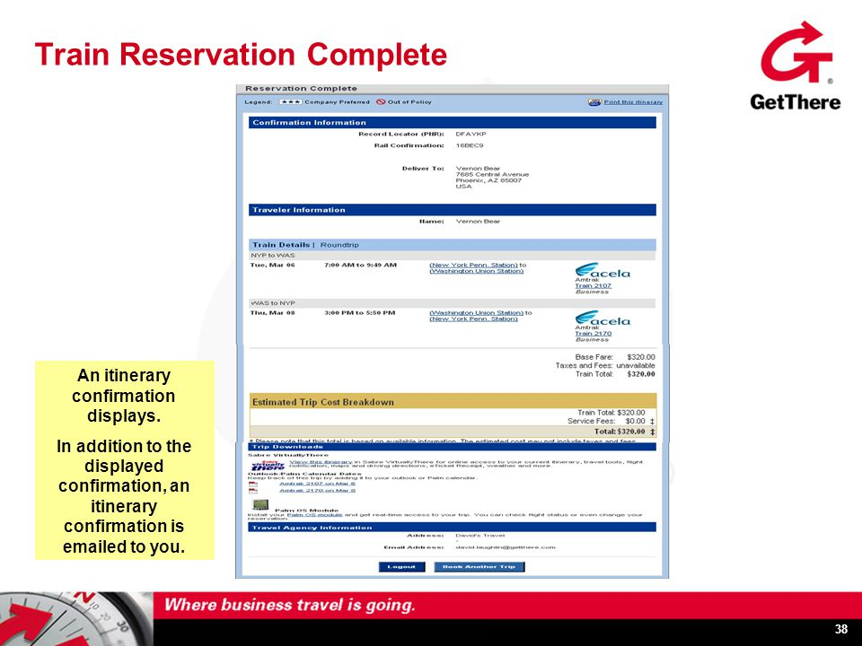 38 Train Reservation Complete An itinerary confirmation displays.