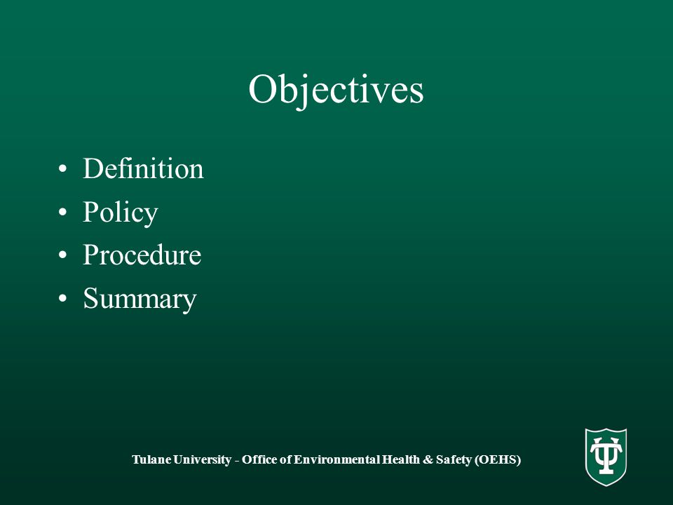 Tulane University - Office of Environmental Health & Safety (OEHS) Objectives Definition Policy Procedure Summary