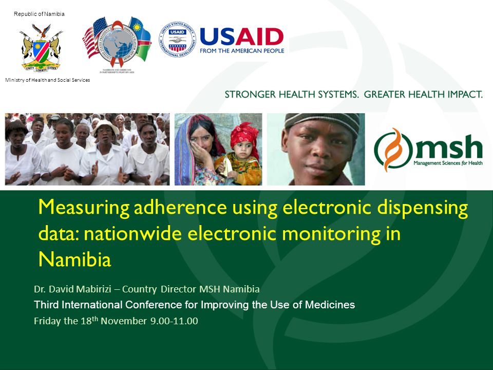 1 Measuring adherence using electronic dispensing data: nationwide electronic monitoring in Namibia Dr.