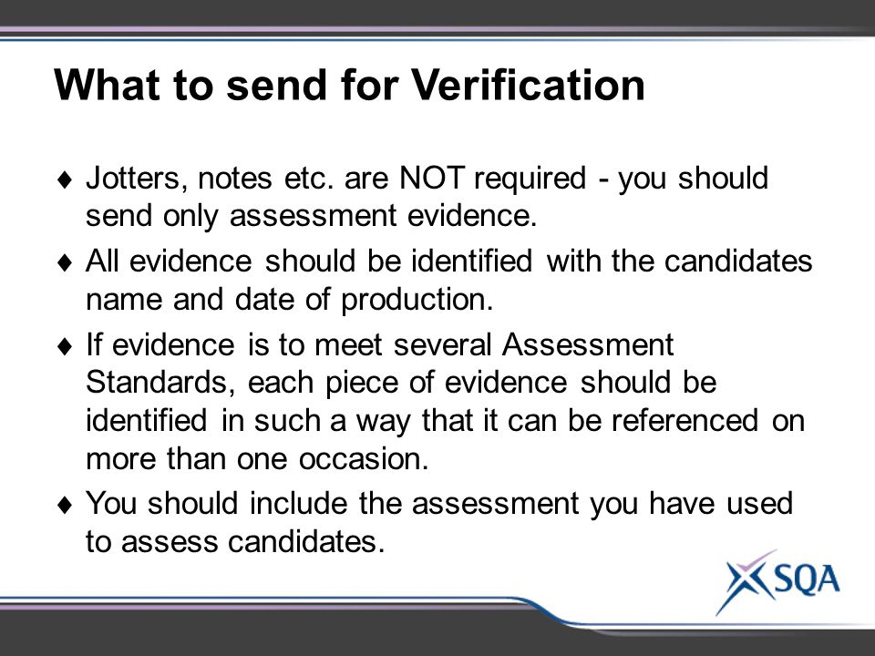 What to send for Verification  Jotters, notes etc.