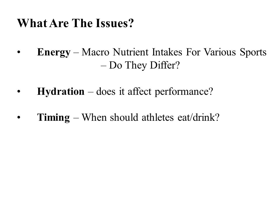 What Are The Issues. Energy – Macro Nutrient Intakes For Various Sports – Do They Differ.