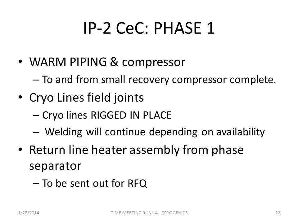 IP-2 CeC: PHASE 1 WARM PIPING & compressor – To and from small recovery compressor complete.