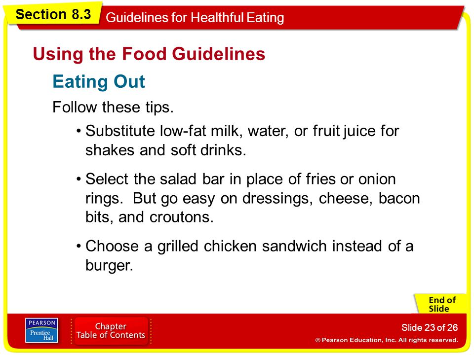 Section 8.3 Guidelines for Healthful Eating Slide 23 of 26 Follow these tips.