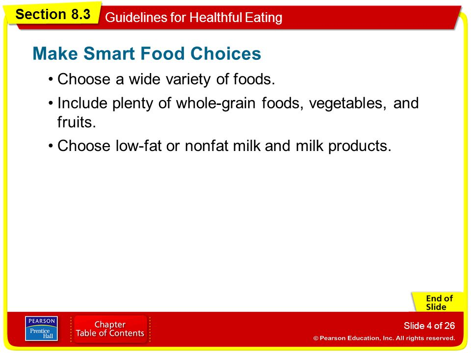 Section 8.3 Guidelines for Healthful Eating Slide 4 of 26 Choose a wide variety of foods.