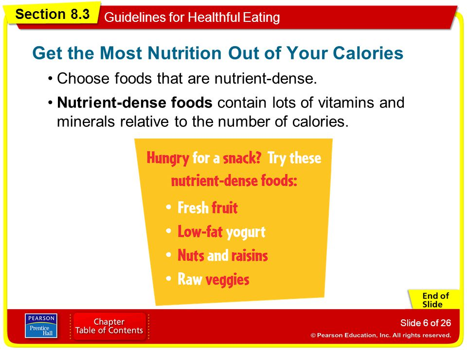 Section 8.3 Guidelines for Healthful Eating Slide 6 of 26 Choose foods that are nutrient-dense.