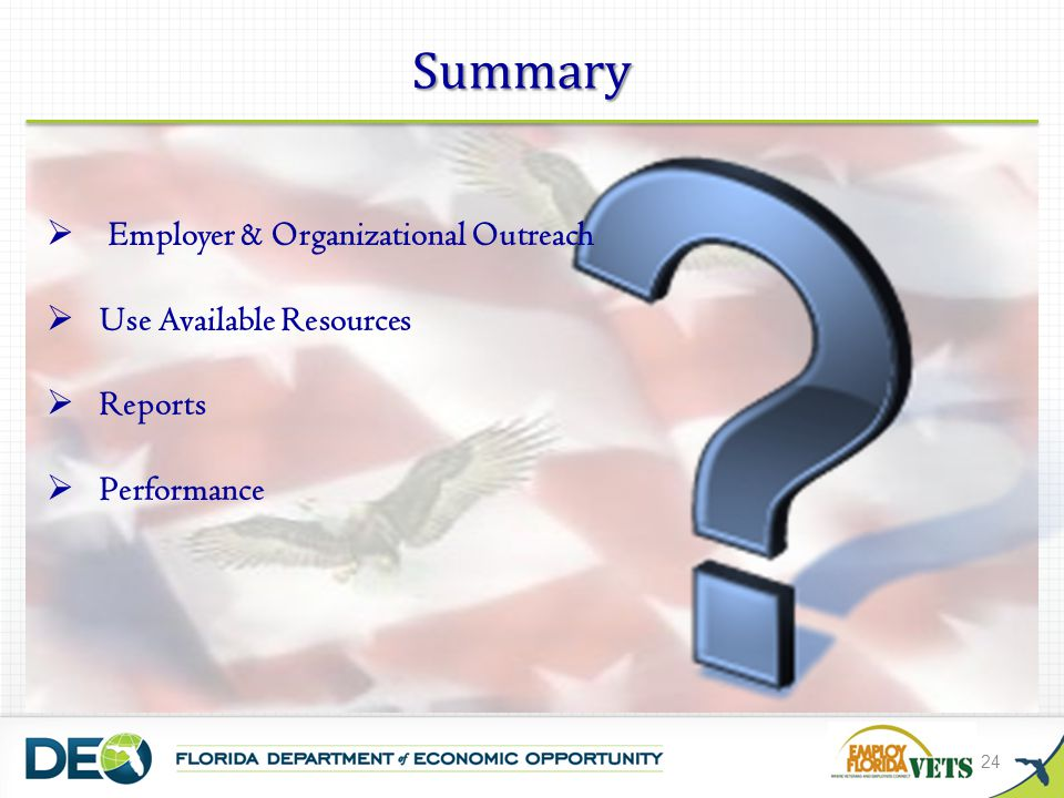 24  Employer & Organizational Outreach  Use Available Resources  Reports  Performance Summary