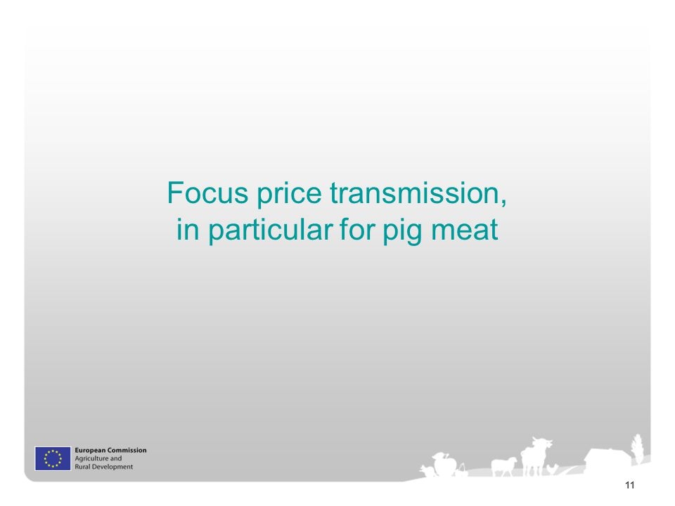 11 Focus price transmission, in particular for pig meat