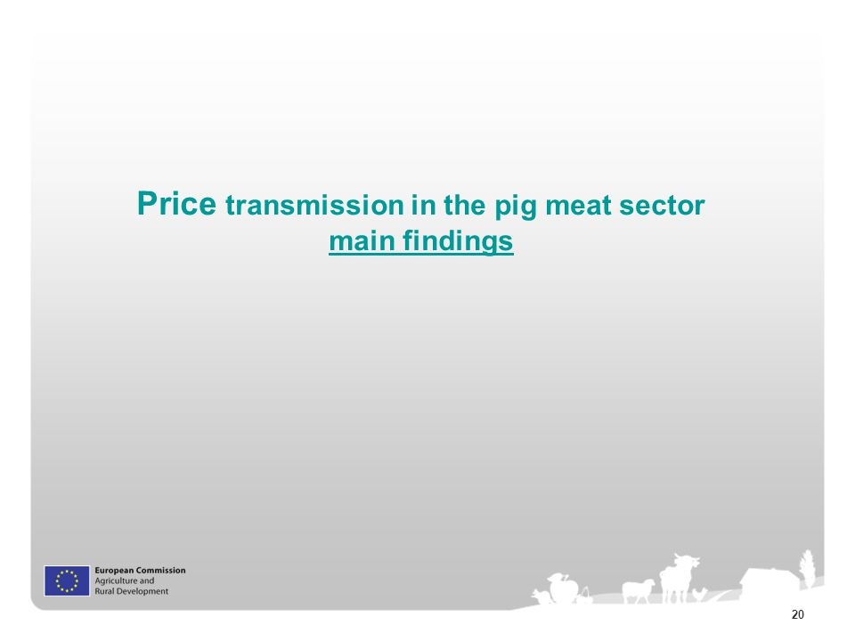 20 Price transmission in the pig meat sector main findings