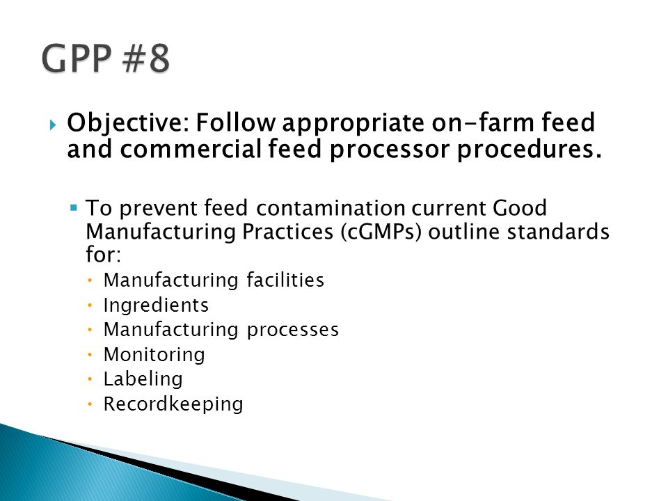  Objective: Follow appropriate on-farm feed and commercial feed processor procedures.