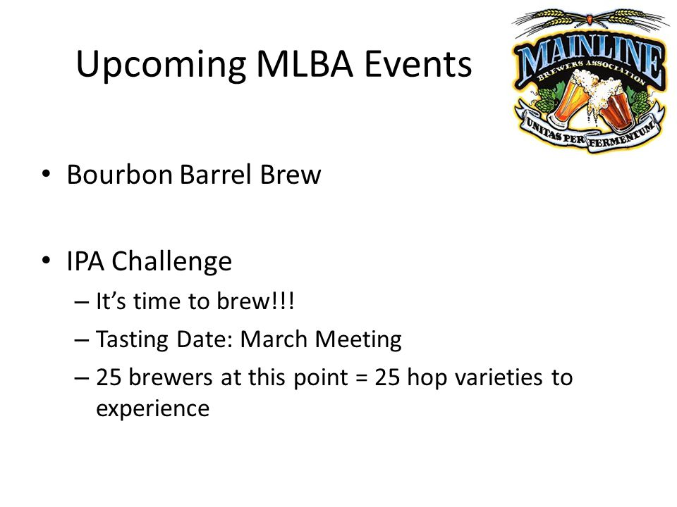 Upcoming MLBA Events Bourbon Barrel Brew IPA Challenge – It's time to brew!!.
