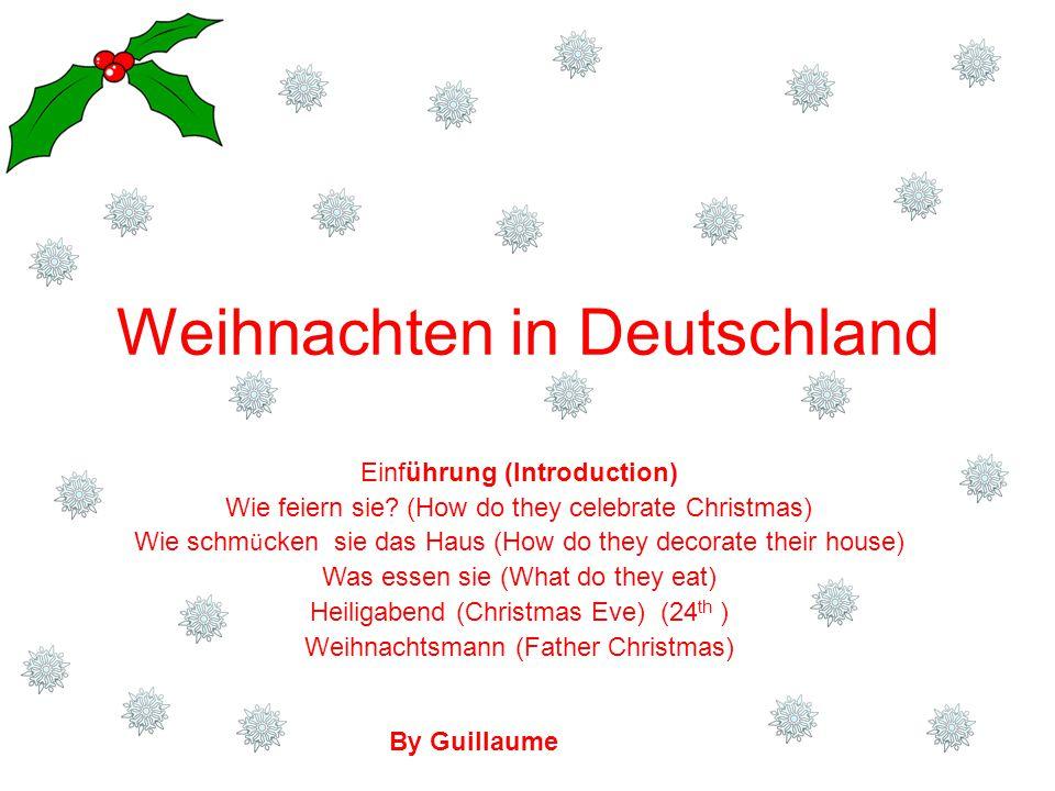 Weihnachten in Deutschland Einführung (Introduction) Wie feiern sie ...
