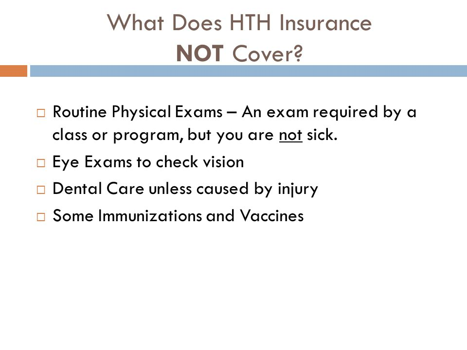 What Does HTH Insurance NOT Cover.