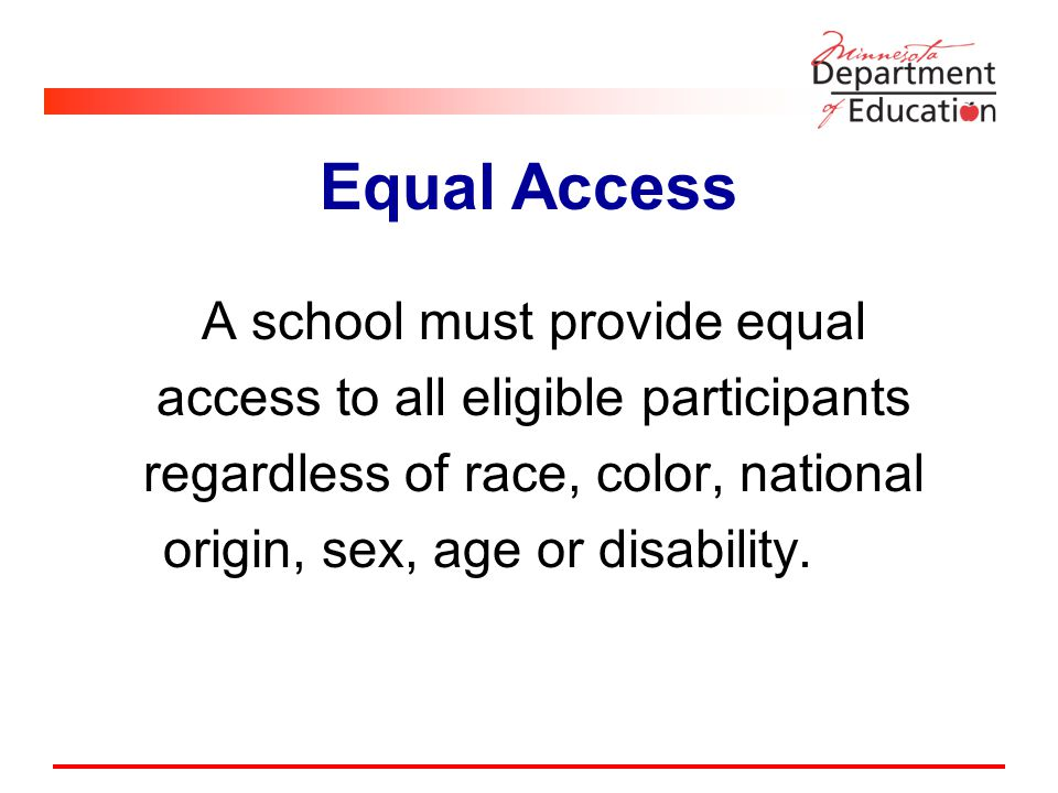 A school must provide equal access to all eligible participants regardless of race, color, national origin, sex, age or disability.