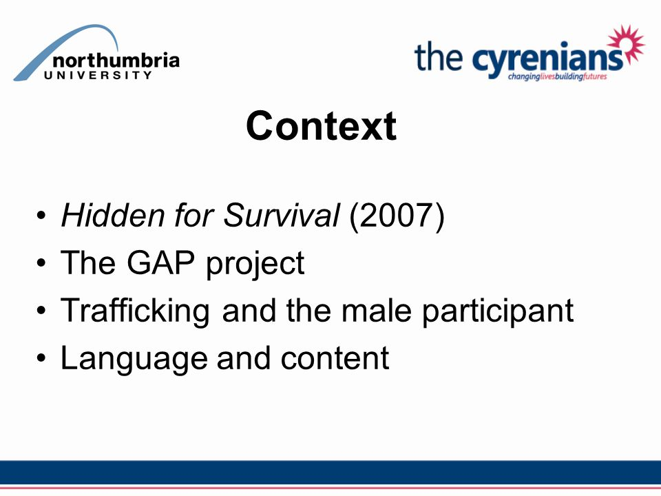 Context Hidden for Survival (2007) The GAP project Trafficking and the male participant Language and content