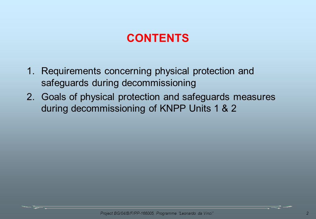2 CONTENTS 1.Requirements concerning physical protection and safeguards during decommissioning 2.Goals of physical protection and safeguards measures during decommissioning of KNPP Units 1 & 2