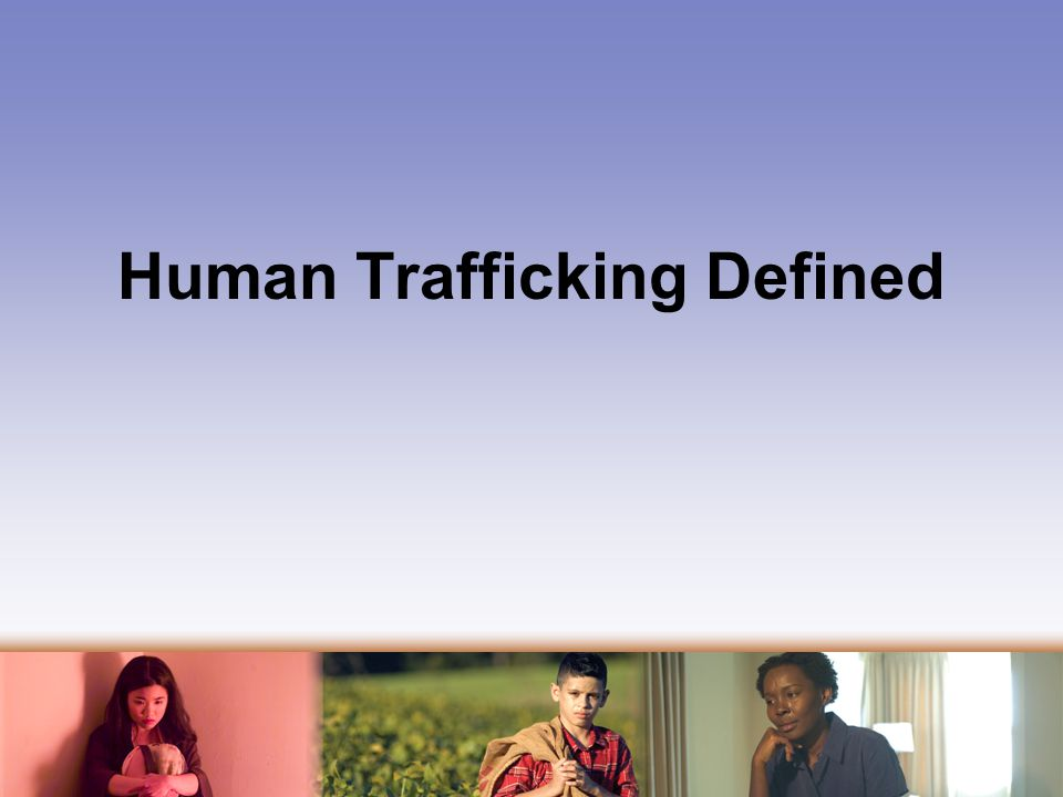 Human Trafficking Defined