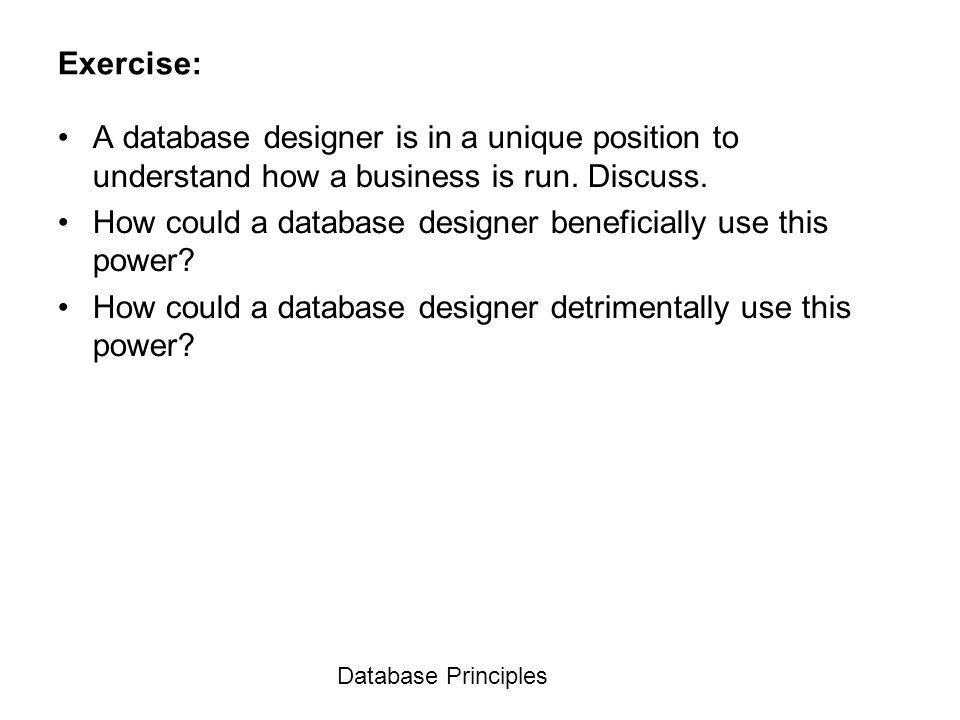 6 database principles exercise a database designer is - What Is Database Designer