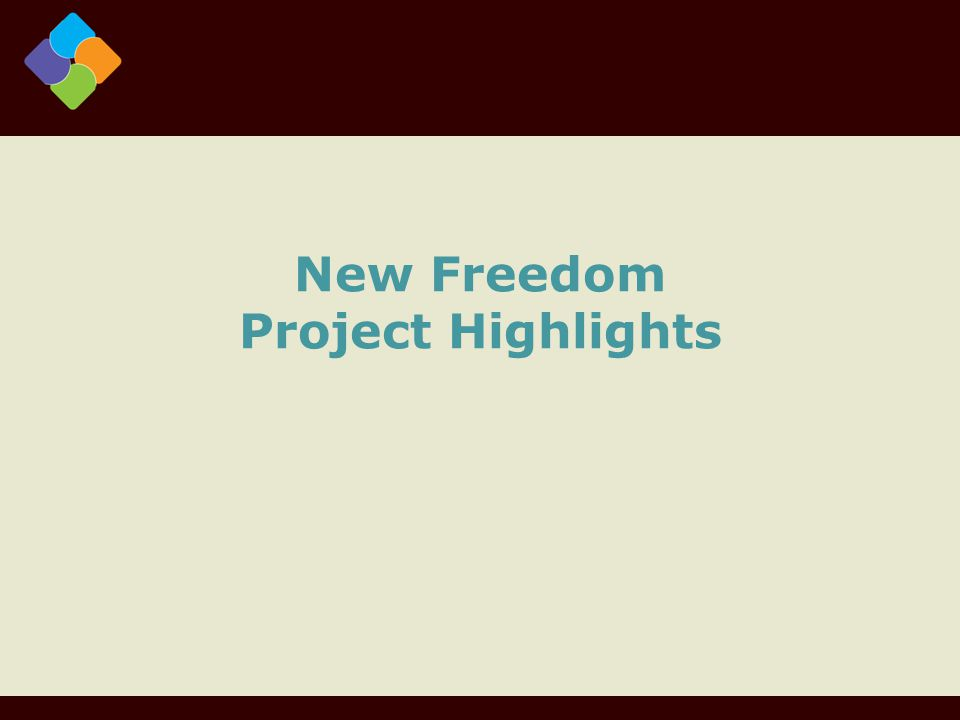 New Freedom Project Highlights