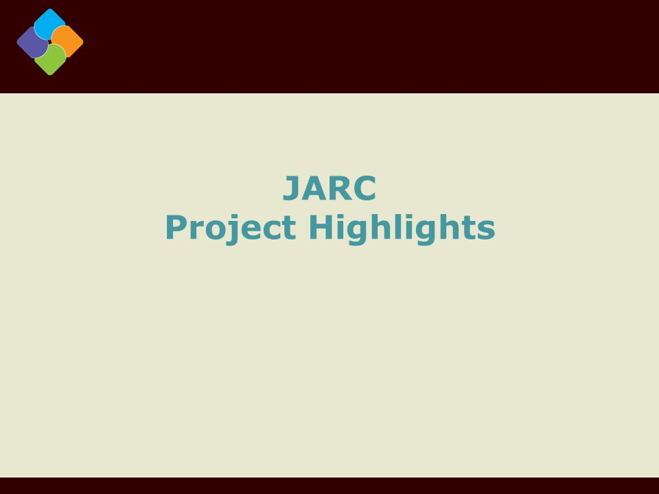 JARC Project Highlights