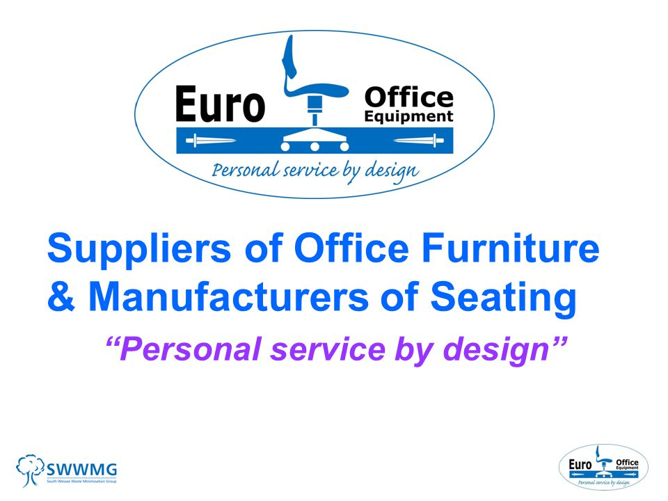 Suppliers of Office Furniture & Manufacturers of Seating Personal service by design