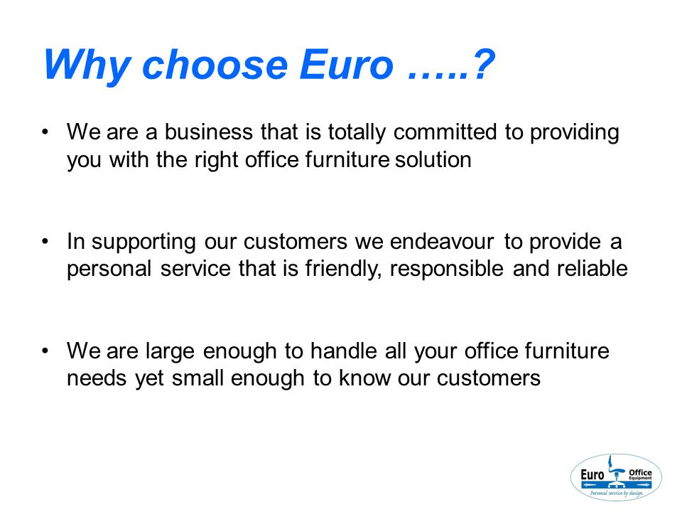 Why choose Euro …...